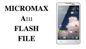 Micromax A111 Flash File/Firmware/Stock ROM Download with Flash Tool